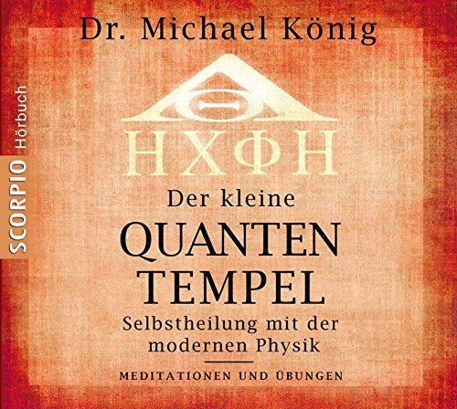 Der-kleine-Quantentempel-Meditationen-und-bungen-CD-Selbstheilung-mit-der-modernen-Physik-Meditationen-Übungen