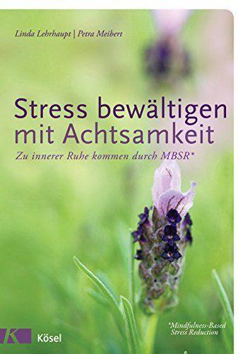 Stress bewältigen mit Achtsamkeit