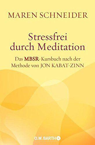 Stressfrei-durch-Meditation-Das-MBSR-Kursbuch-nach-der-Methode-von-Jon-Kabat-Zinn